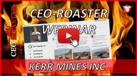 CEO-Roaster KER Kerr Mines Inc Claudio Ciavarella Michael Adams 400×225